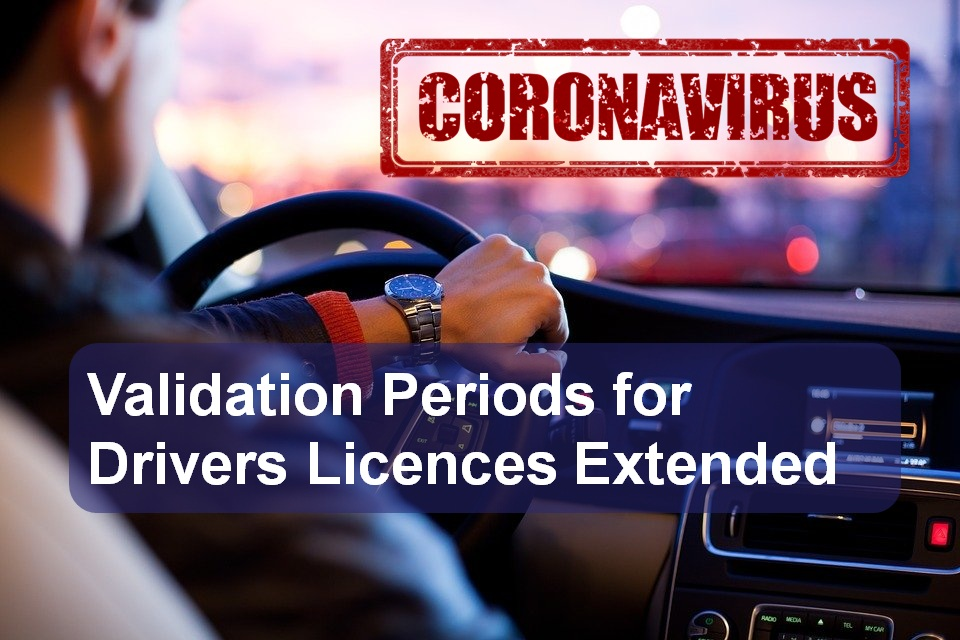 COVID-19: Validation Periods for Drivers Licences Extended