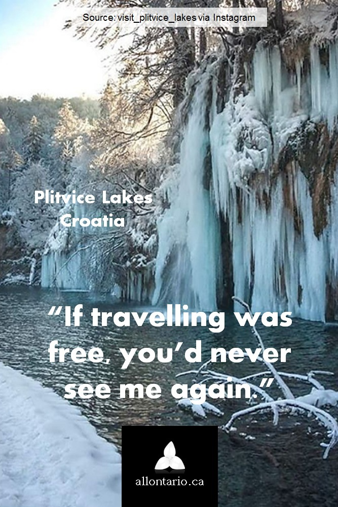 If travelling was free you'd never see me again