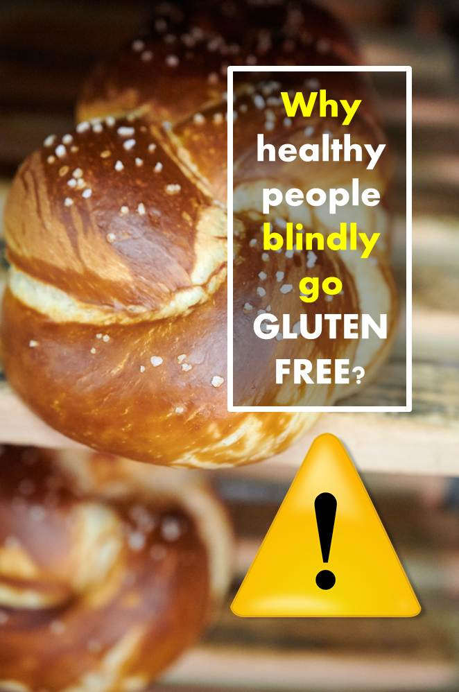 Why healthy people blindly go gluten-free?