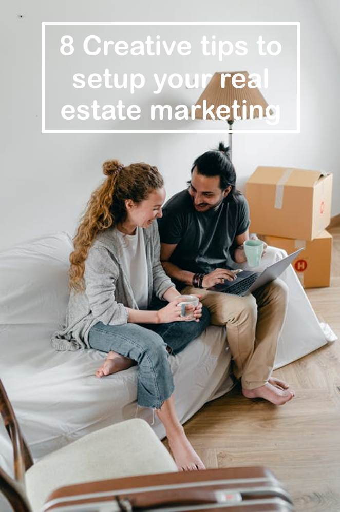 7 Creative tips to setup your real estate marketing in 2021