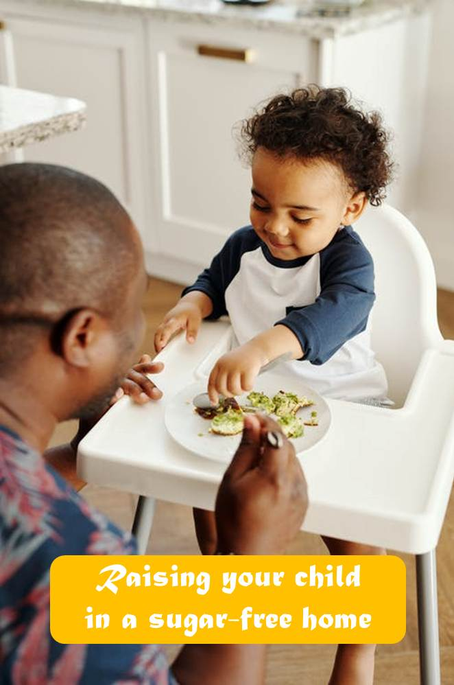 Raising your child in a sugar-free home